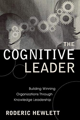 9781578863112: The Cognitive Leader: Building Winning Organizations through Knowledge Leadership