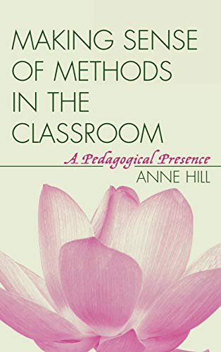 9781578863150: Making Sense of Methods in the Classroom: A Pedagogical Presence