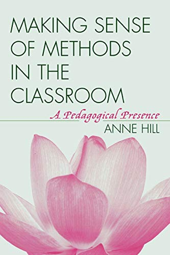 9781578863167: Making Sense of Methods in the Classroom: A Pedagogical Presence