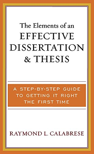 9781578863501: The Elements of an Effective Dissertation and Thesis: A Step-by-Step Guide to Getting it Right the First Time