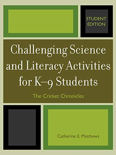Challenging Science and Literacy Activities for K-9 Students - The Cricket Chronicles: Matthews, ...