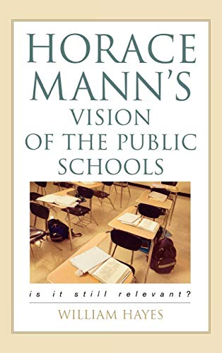 9781578863631: Horace Mann's Vision of the Public Schools: Is it Still Relevant?