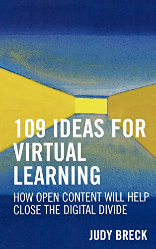 9781578863723: 109 Ideas for Virtual Learning: How Open Content Will Help Close the Digital Divide (Digital Learning Series)