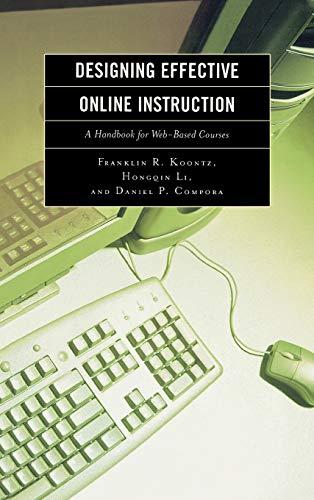 Designing Effective Online Instruction: A Handbook for: Koontz, Franklin R.,