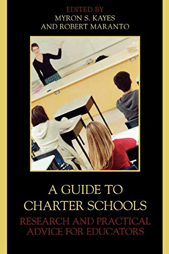 A Guide to Charter Schools: Myron S Kayes