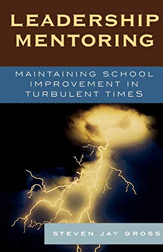 9781578864331: Leadership Mentoring: Maintaining School Improvement in Turbulent Times