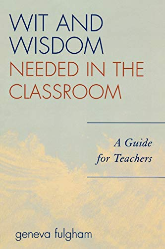 9781578864355: Wit and Wisdom Needed in the Classroom: A Guide for Teachers