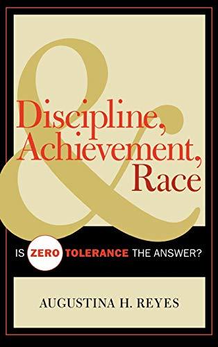 9781578864508: Discipline, Achievement, and Race: Is Zero Tolerance the Answer?