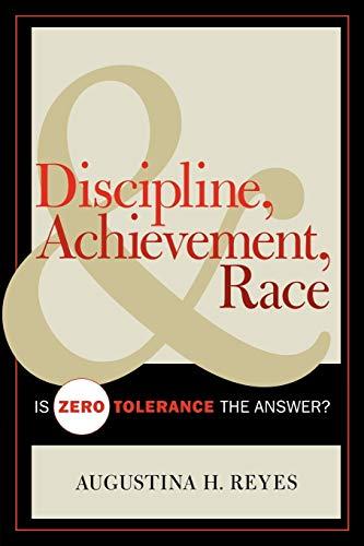 9781578864515: Discipline, Achievement, and Race: Is Zero Tolerance the Answer?