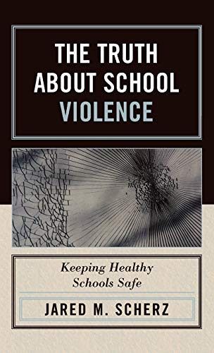 9781578864560: The Truth About School Violence: Keeping Healthy Schools Safe