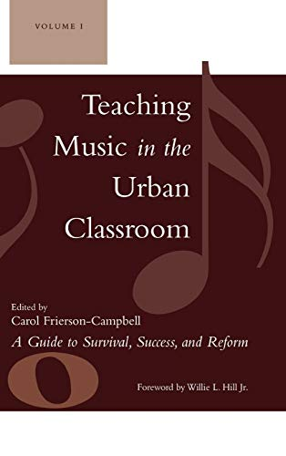9781578864607: Teaching Music in the Urban Classroom: A Guide to Survival, Success, and Reform (Volume 1)