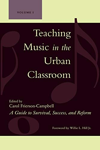 9781578864614: Teaching Music in the Urban Classroom, Volume 1: A Guide to Survival, Success, and Reform