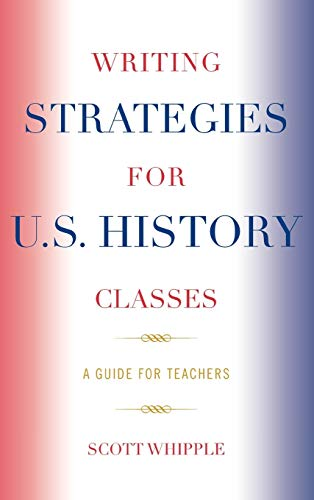 9781578864669: Writing Strategies for U.S. History Classes: A Guide for Teachers