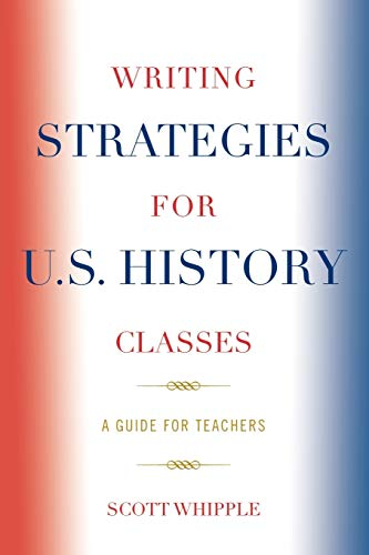 9781578864676: Writing Strategies for U.S. History Classes: A Guide for Teachers