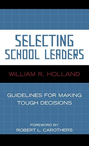 9781578864874: Selecting School Leaders: Guidelines for Making Tough Decisions