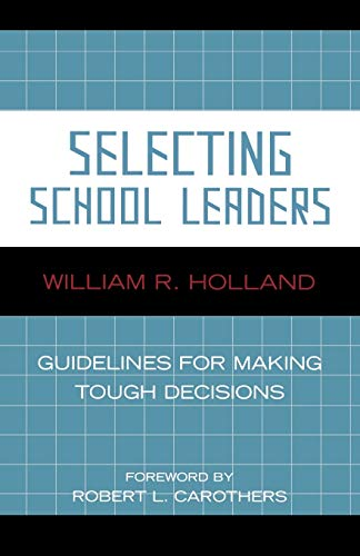 9781578864881: Selecting School Leaders: Guidelines for Making Tough Decisions
