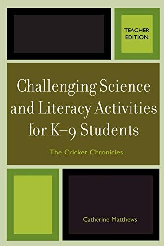 Challenging Science and Literacy Activities for K-9 Students: The Cricket Chronicles: Catherine E. ...