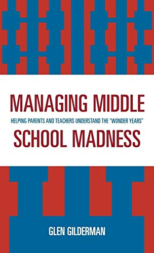 9781578865154: Managing Middle School Madness: Helping Parents and Teachers Understand the 'Wonder Years'