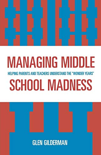 9781578865161: Managing Middle School Madness: Helping Parents and Teachers Understand the 'Wonder Years'