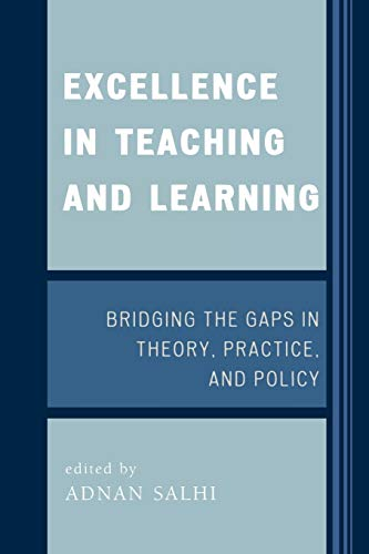 9781578865192: Excellence in Teaching and Learning: Bridging the Gaps in Theory, Practice, and Policy