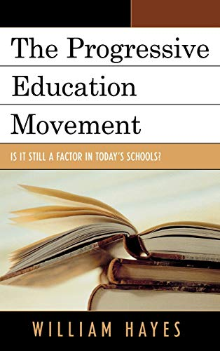 9781578865215: The Progressive Education Movement: Is It Still a Factor in Today's Schools?