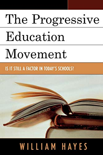 9781578865222: The Progressive Education Movement: Is It Still a Factor in Today's Schools?