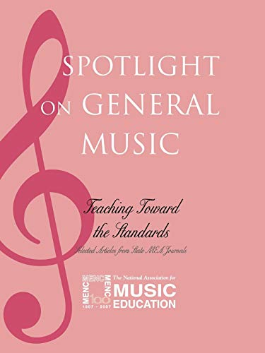 Spotlight on General Music: Teaching Toward the Standards: MENC The National Association for Music ...