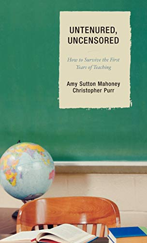 9781578866076: Untenured, Uncensored: How to Survive the First Years of Teaching