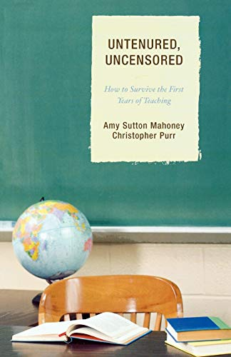 9781578866090: Untenured, Uncensored: How to Survive the First Years of Teaching