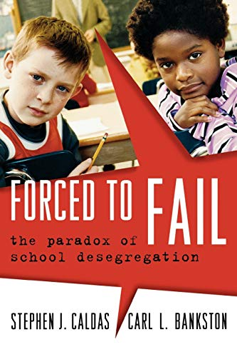 9781578866144: Forced to Fail: The Paradox of School Desegregation