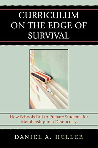 Curriculum on the Edge of Survival: How Schools Fail to Prepare Students for Membership in a ...