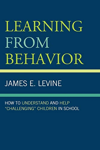 9781578868049: Learning From Behavior: How to Understand and Help 'Challenging' Children in School