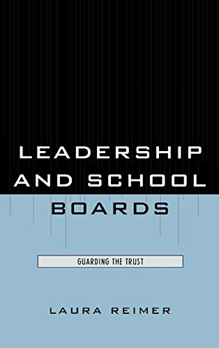 Leadership and School Boards: Guarding the Trust: Laura Reimer