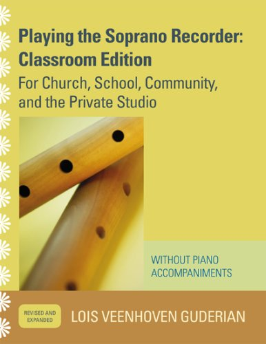9781578868308: Playing the Soprano Recorder: For Church, School, Community, and the Private Studio (Without Piano Accompaniments)