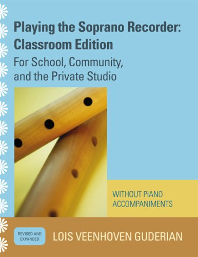 9781578868315: Playing the Soprano Recorder: For School, Community, and the Private Studio (without Piano Accompaniments)