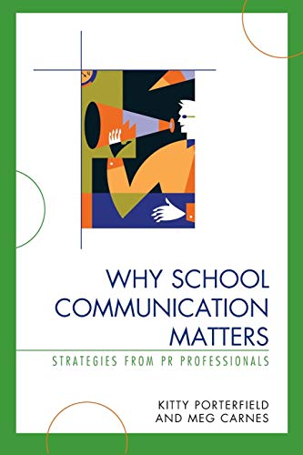 9781578868339: Why School Communication Matters: Strategies From PR Professionals