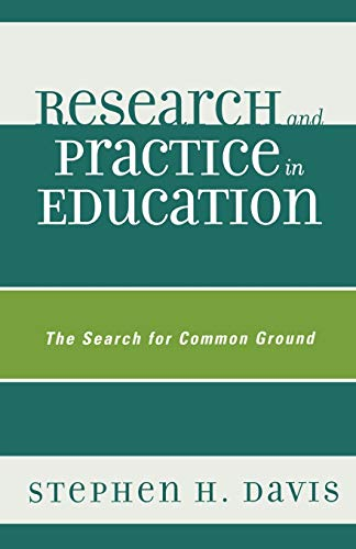 9781578868414: Research and Practice in Education: The Search for Common Ground
