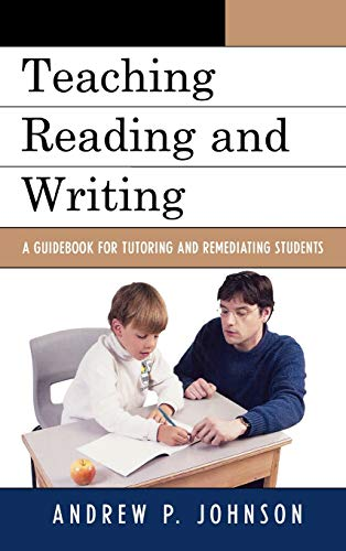 9781578868421: Teaching Reading and Writing: A Guidebook for Tutoring and Remediating Students