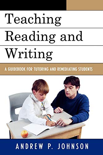 9781578868438: Teaching Reading and Writing: A Guidebook for Tutoring and Remediating Students