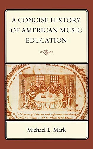 9781578868506: A Concise History of American Music Education