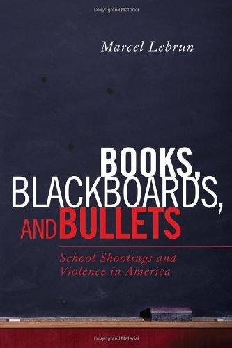 9781578868667: Books, Blackboards, and Bullets: School Shootings and Violence in America