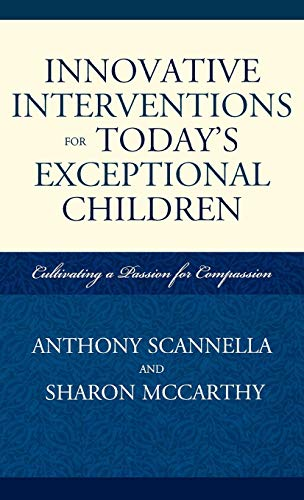 9781578868698: Innovative Interventions for Today's Exceptional Children: Cultivating a Passion for Compassion