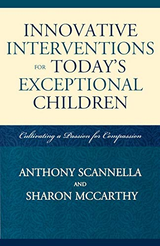 9781578868704: Innovative Interventions for Today's Exceptional Children: Cultivating a Passion for Compassion