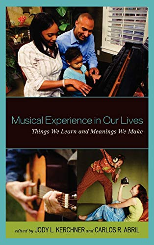 9781578869459: Musical Experience in Our Lives: Things We Learn and Meanings We Make