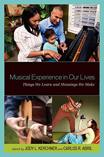 9781578869466: Musical Experience in Our Lives: Things We Learn and Meanings We Make