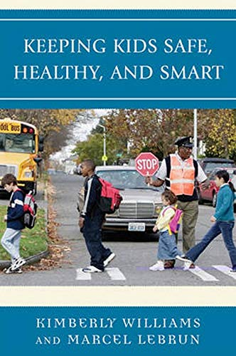 9781578869725: Keeping Kids Safe, Healthy, and Smart: An Educator's Guide to Child Health and Safety