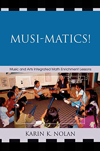 9781578869787: Musi-matics!: Music and Arts Integrated Math Enrichment Lessons