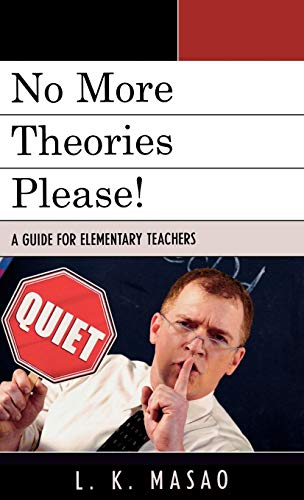 9781578869893: No More Theories Please!: A Guide for Elementary Teachers