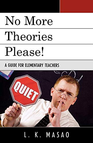9781578869909: No More Theories Please!: A Guide for Elementary Teachers
