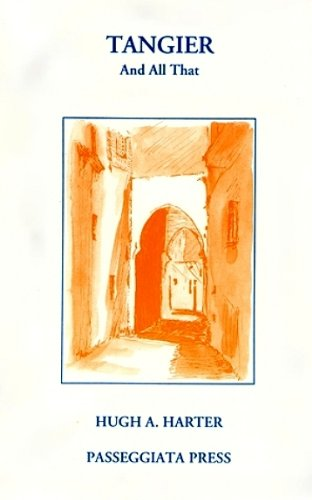 Tangier and All That (Time / Place-Artists and Scholars, Vol. 3): Passeggiata Press